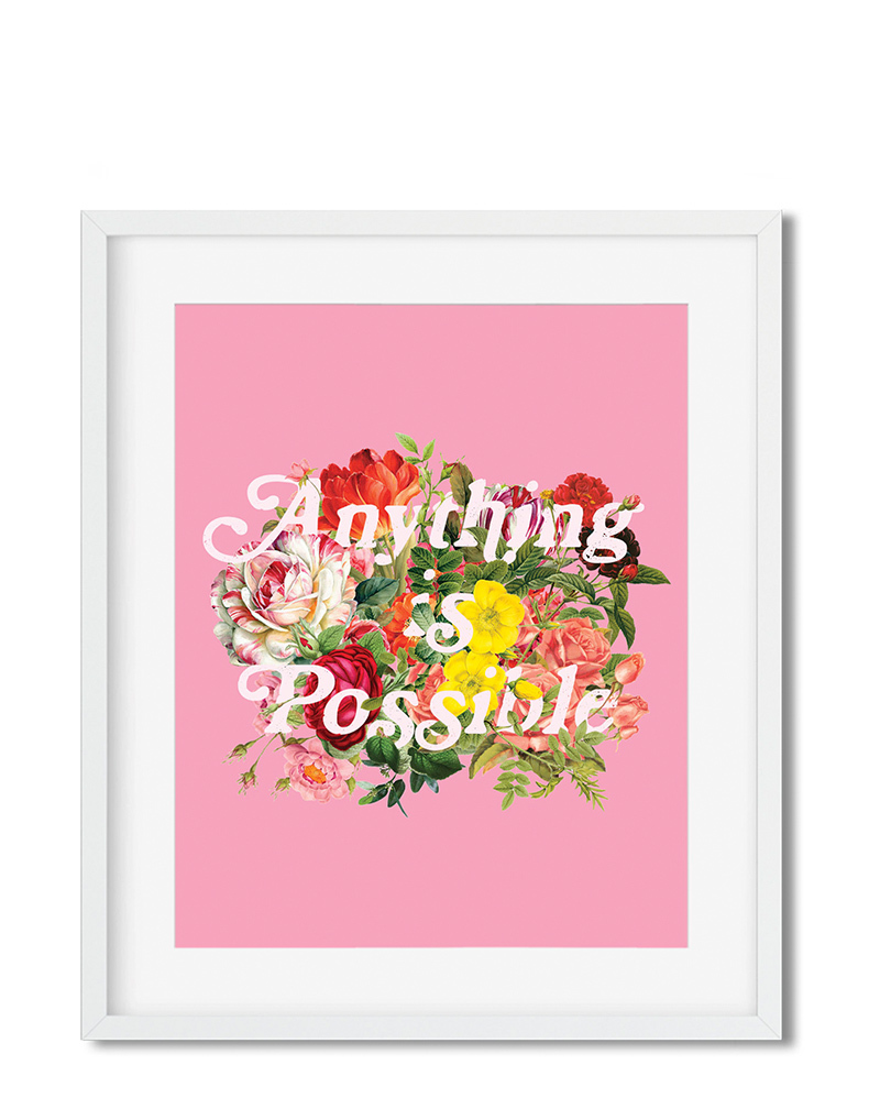 Anything is Possible Print